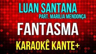 Karaokê -   Fantasma - Luan Santana e Marilia Mendonça