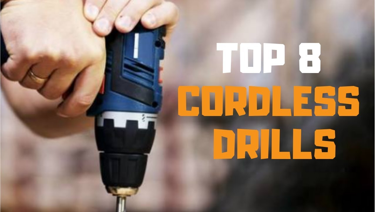 Best Cordless Drill 2020 Best Cordless Drill in 2019   Top 8 Cordless Drills Review   YouTube