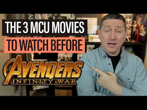 The 3 MCU Movies To Watch Before Avengers Infinity War - 동영상