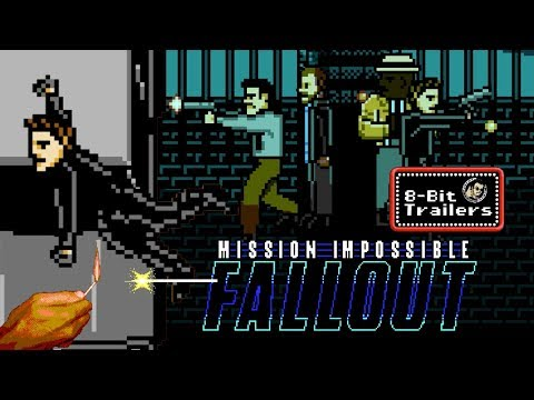 MISSION: IMPOSSIBLE - FALLOUT - 8-Bit Trailers