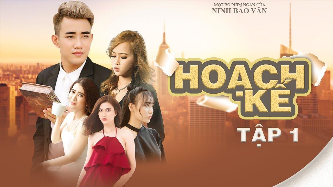 Phim Ca Nhạc 2020 | HOẠCH KẾ [ TẬP 1 ] | Văn Nguyễn Media