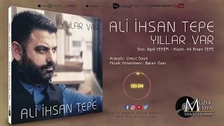 Ali Ihsan Tepe - Yıllar Var [Official Video ©2019 Tanju Duman Müzik Medya]