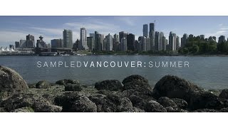 Sampled Vancouver: Summer