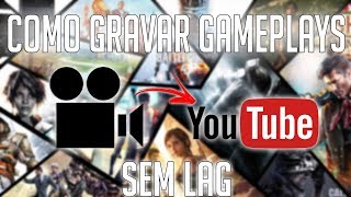 TUTORIAL COMO GRAVAR GAMEPLAY SEM LAG  2018