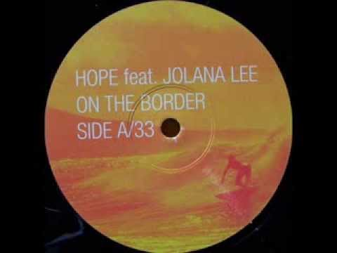 Hope Feat. Jolana Lee - On The Border (Nova Remix)