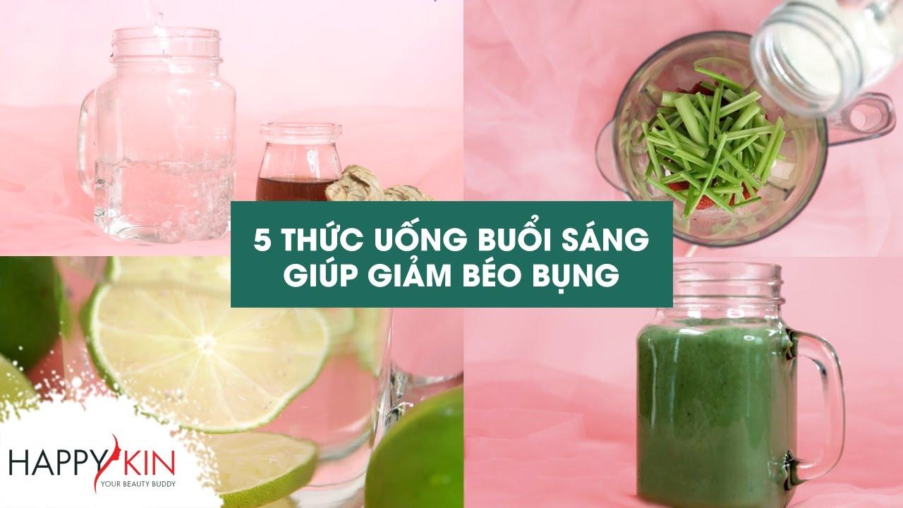 5 Loại Thức Uống Giảm Cân Buổi Sáng Khỏi Lo Béo Bụng