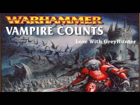 Warhammer Lore With GreyHunter: The Vampire Counts (And Other Vampires)