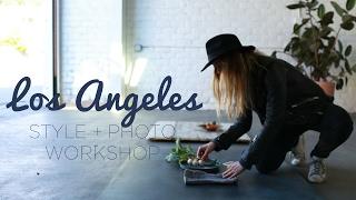 Los Angeles Style + Photo Workshop