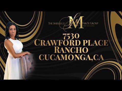7530 Crawford Place, Rancho Cucamonga, CA Presented by Shereece Monroe.