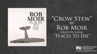 Watch Rob Moir Crow Stew video