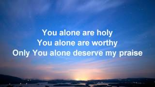 Ron Kenoly - You Alone (Lyric Video)