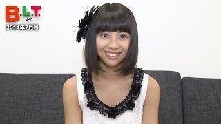 B.L.T. 2014年7月号(5月24日発売)はSUPER☆GiRLSが表紙に登場!】 表紙...