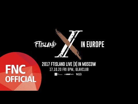 [FTinEUROPE] '2017 FTISLAND LIVE [X] IN MOSCOW' PREVIEW