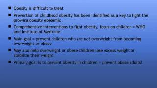 Childhood Obesity Prevention Programs: Comparative Effectivness of Interventions