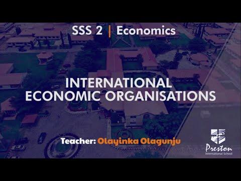 International Economic Organisations - SSS2 Economics