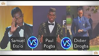 Meilleur Danseur: Samuel Eto'o, Didier Drogba ou Paul Pogba?