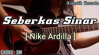 Download Lagu Seberkas Sinar - Nike Ardilla ( Acoustic karaoke ) mp3