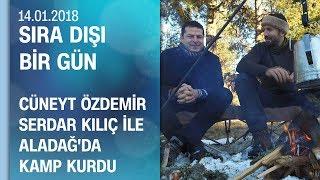 Cüneyt Özdemir, Serdar Kılıç ile Aladağ'ın zirvesinde kamp kurdu - Sıra Dışı Bir Gün 14.01.2018