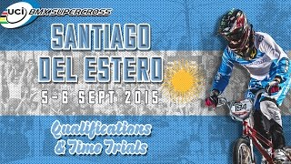 2015: Santiago del Estero Live - Qualification & Time Trials Superfinal