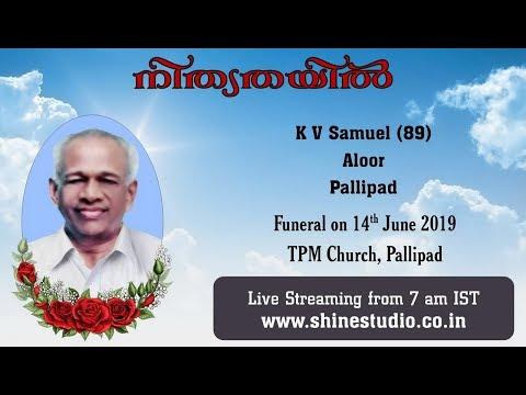 Funeral Service Live Streaming Of K V Samuel (78) Aloor Pallipad