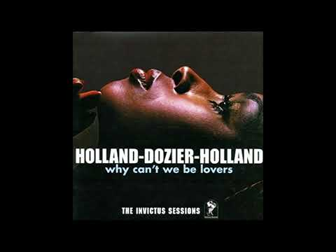 Holland - Dozier - Holland  -  Why Can't We Be Lovers