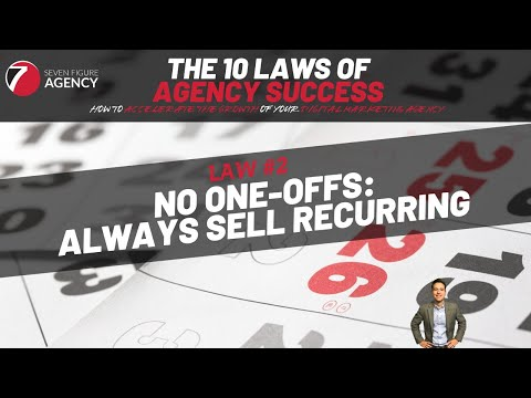 Law #2 - Aways Sell Recurring / Auto Bill Retainers (No One-Offs)