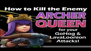 How to kill the Archer Queen for LavaLoonion and GoHog attacks | Clan Wars | Clash Of Clans HD