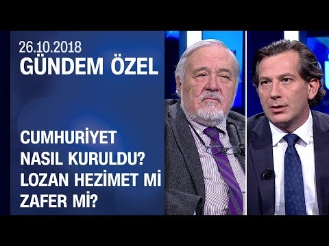 Cumhuriyet Nasıl Kuruldu? Lozan Hezimet Mi, Zafer Mi? İlber Ortaylı Anlattı - Gündem Özel 26.10.2018