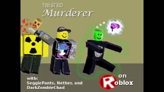 Twisted Murderer on Roblox (reupload)