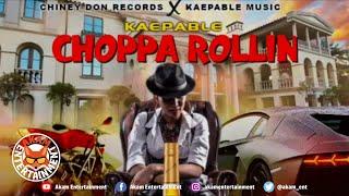 Kaepable - Choppa Rollin - March 2020