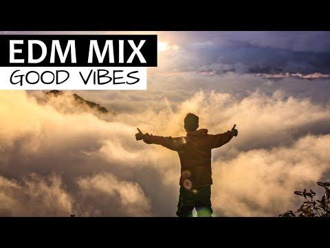 EDM MIX 2018 - Good Vibes  Dance Future House & Progressive