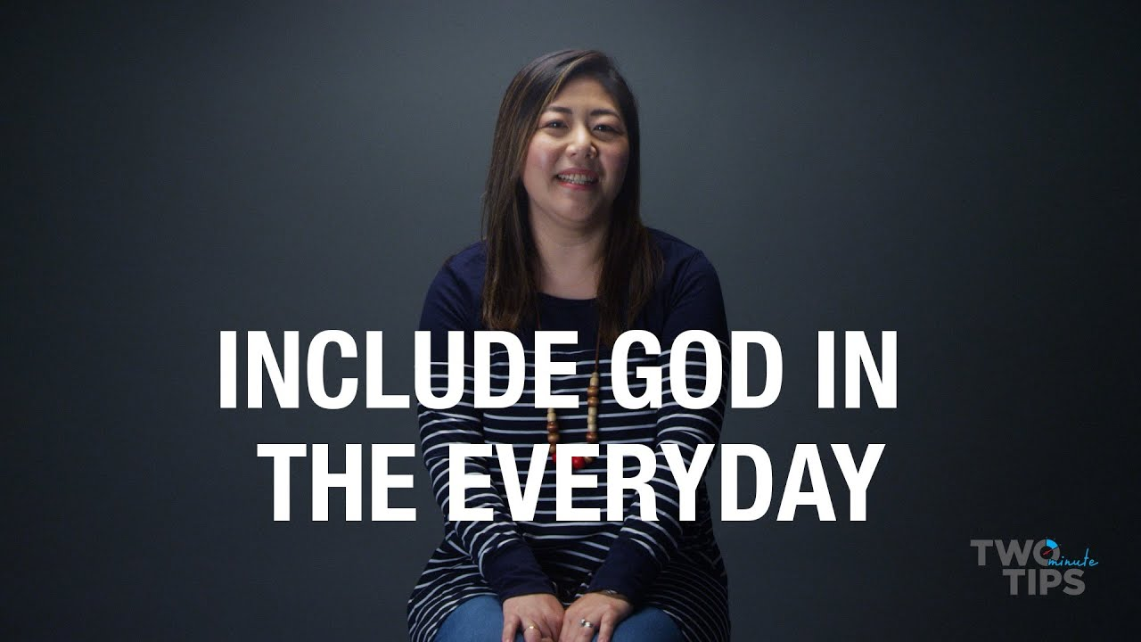 Include God in the Everyday | TWO MINUTE TIPS