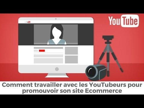 Comment travailler avec les YouTubeurs pour promouvoir son site Ecommerce