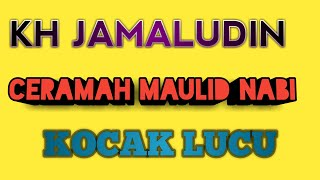 Download Video Kh jamaludin || ceramah maulid nabi MP3 3GP MP4