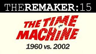 Video The Remaker: The Time Machine 1960 vs. 2002 download MP3, 3GP, MP4, WEBM, AVI, FLV Juni 2017