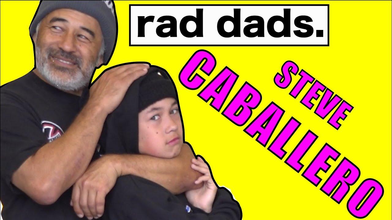 RAD DADS - Steve Caballero (RAW UNEDITED BONUS)