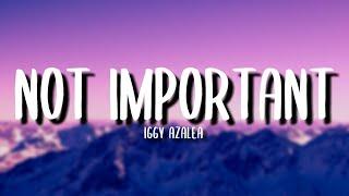 Baixar Iggy Azalea - Not Important (Lyrics)