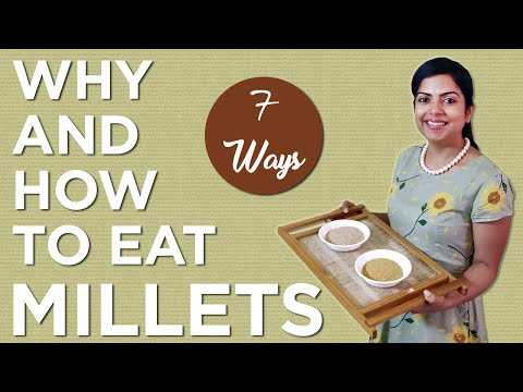 How to Eat Millets: Gluten-Free Diet, Wheat and Rice Alternatives