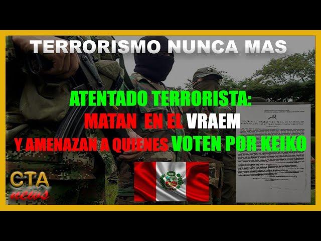VRAEM 🔞:  ATAQUE TERRORISTA IMAGENES FUERTES [ 24 de Mayo ]