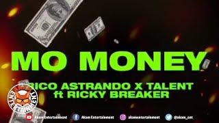 Rico Astrando x Ta Lent - Mo Money - August 2019