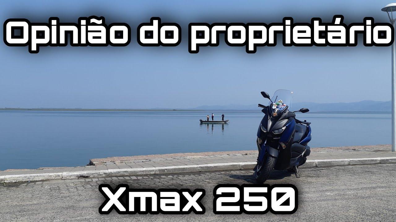 XMAX 250 - OPINIÃO DE PROPRIETÁRIO DETALHADO - Guia definitivo