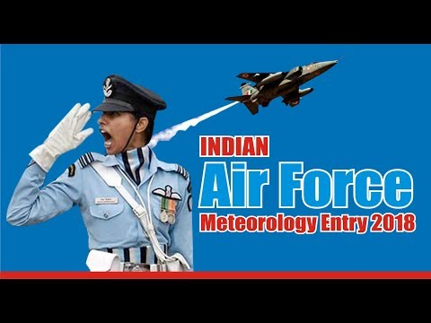 Indian Air Force Meteorology Entry 2018 | Indian Air Force | AFCAT Meteorology Entry