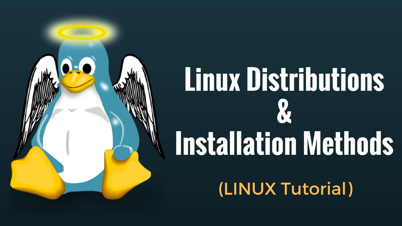 Linux Distributions & Installation Methods - Linux Tutorial 2 - YouTube