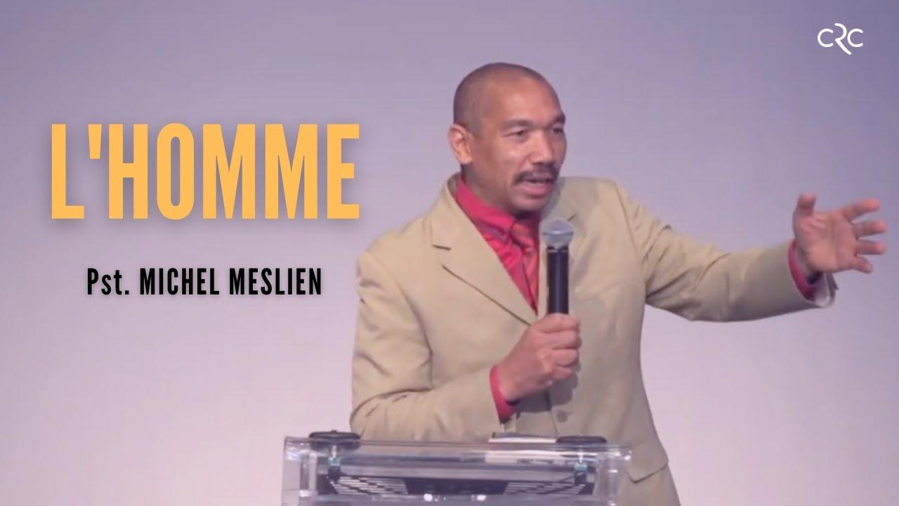 L'homme | Pst. Michel Meslien [18 avril 2021]