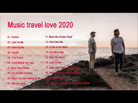 Music Travel Love Best Songs -  Music Travel Love ( Nonstop Playlist ) 2020