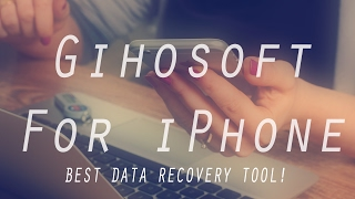 Gihosoft iPhone Data Recovery Free! Bring Back Messages, Contacts, Images + MORE!