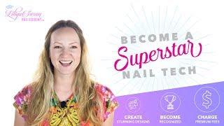 Become a Superstar Nail Technician!