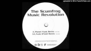 the scumfrog — music revolution (planet funk remix)