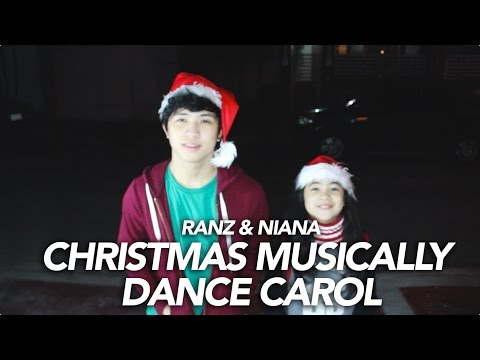 Christmas Musically Dance Carol | Ranz and Niana