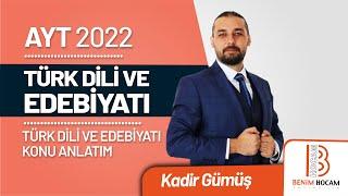 22)Kadir GÜMÜŞ - Aşık Tarzı Halk Edebiyatı Temsilcileri (AYT-Türk Dili ve Edebiyatı)2022
